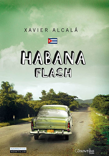 Habana Flash - Xavier Alcalá